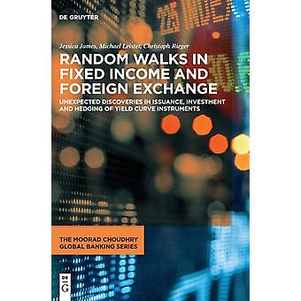 Random Walks in Fixed Income  Foreign Exchange by Jessica James & Michael Leister & Christoph Rieger