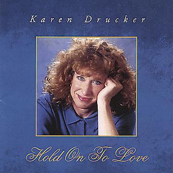 Karen Drucker - holde på kjærlighet [DVD] USA import