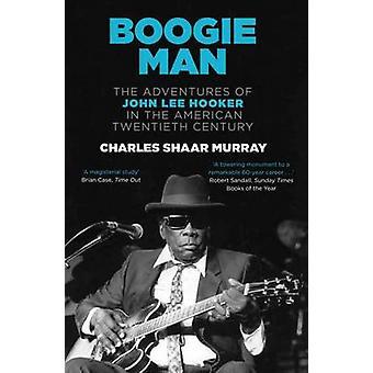 Boogie Man - John Lee Hooker i den amerikanska Twentie äventyr