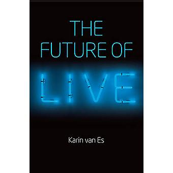 The Future of Live by Karin Van Es - 9781509502646 Book