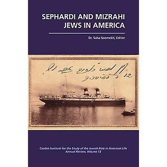 Sefardiska och Mizrahi judar i Amerika av Saba Soomekh - 9781557537287
