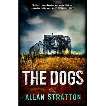 The Dogs by Allan Stratton - 9781783442256 Book
