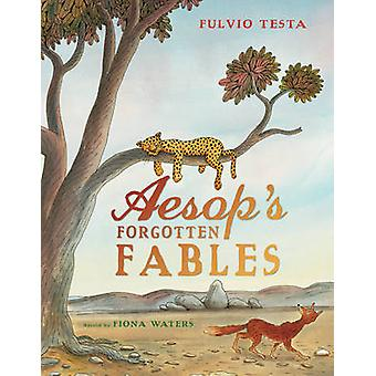 Aesop's Forgotten Fables by Fiona Waters - 9781849397063 Book