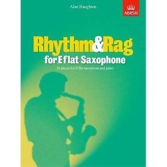Rhythm and Rag for E Flat Saxophone - 16 Pieces for E Flat Saxophone a