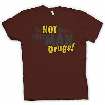Womens T-shirt - Do Not Give This Man Drugs - Funny