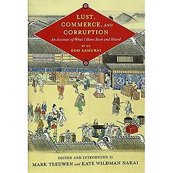Lust, Commerce, and Corruption: An Account of What I Have Seen and Heard, by an Edo Samurai (Translations from...