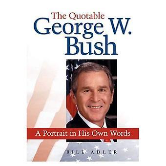 La Bush percutantes: Un Portrait dans ses propres mots