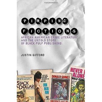 Koppleri fiktioner: African American Crime litteratur och den oerhörda historien av svart massa publicering