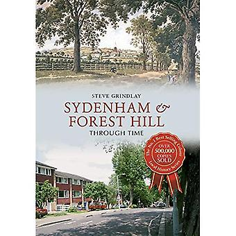 Sydenham And Forest Hill Through Time