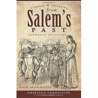 Histoires & ombres de Salem du passé: Naumkeag Notations (American Chronicles (presse histoire))
