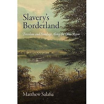 Terra di confine della schiavitù: libertà e servitù lungo il fiume Ohio (primi studi americani)