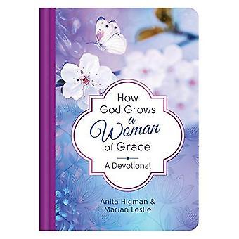 Hoe God een vrouw van genade groeit: een devotionele