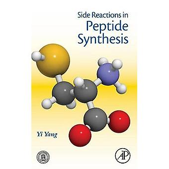 Side Reactions in Peptide Synthesis by Yi Yang
