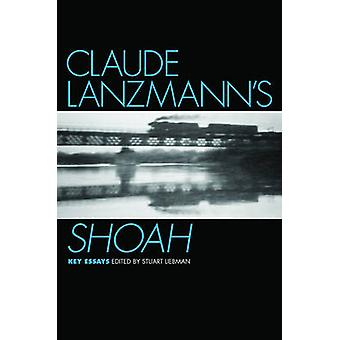 Claude Lanzmanns Shoah by Liebman & Stuart