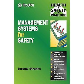 Management Systems for Safety. Jeremy Stranks by Stranks & Jeremy W.
