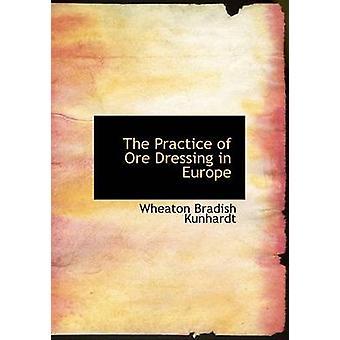 Praksisen med jernmalm Dressing i Europa Large Print Edition av Kunhardt & Wheaton Bradish