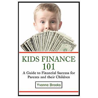 As crianças Finanças 101A guia para o sucesso financeiro para pais e filhos por Brooks & Yvonne