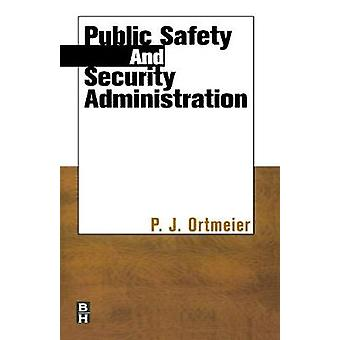 Public Safety and Security Administration by Ortmeier & Patrick John