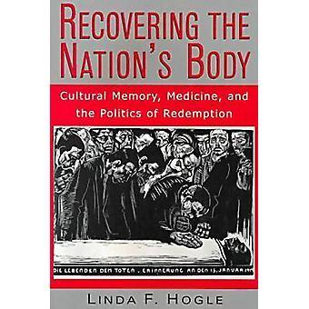 Recuperación de la medicina de memoria Cultural de cuerpo de Naciones y la política de redención por Hogle y Linda F.