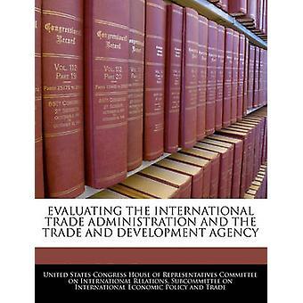 UTVÄRDERA den internationella handeln administrationen och handel och DEVELOPMENT AGENCY vid Förenta staternas kongress hus av företrädare