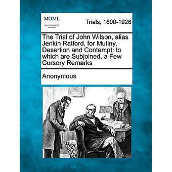 ジョン ・ ウィルソンのトライアル エイリアス反乱脱走と軽蔑のジェンキン Ratford に Subjoined 匿名でいくつかの大まかな発言