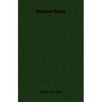 Edmund Burke di Eliot & Charles W.