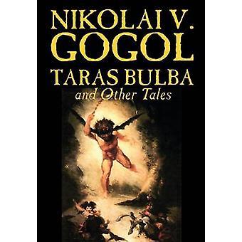 Taras Bulba und andere Geschichten von Nikolai V. Gogol Fiction Klassiker von & Nikolai Gogol V.