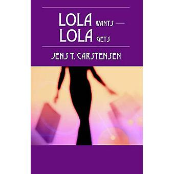 LOLA wants  LOLA gets by Carstensen & Jens T.