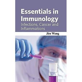 Wesentliche in Immunologie Infektionen Krebs und Entzündungen durch Wang & Jim