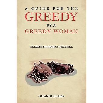 A Guide for the Greedy by Pennell & Elizabeth Robins