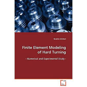 Finite-Elemente-Modellierung von Hartdrehen von AlZkeri & Ibrahim