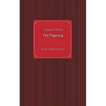 Der PilgerwegEine Adventreise by Noitz & Daniela