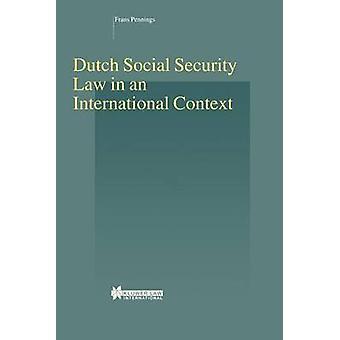 Nederlandse socialezekerheidsrecht in een internationale Context door Pennings & Frans