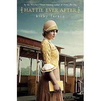 Hattie Ever After by Kirby Larson - 9780375850905 Book