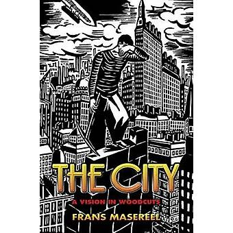 The City - A Vision in Woodcuts by Frans Masereel - 9780486447315 Book