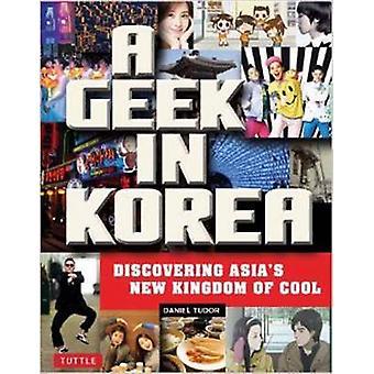 Geek in Korea by Daniel Tudor - 9780804843843 Book