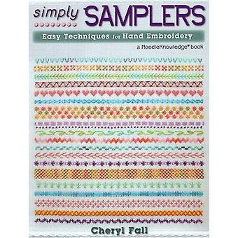 Simply Samplers - Easy Techniques for Hand Embroidery by Cheryl Fall -