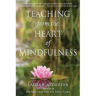 Teaching from the Heart of Mindfulness by Lauren Alderfer - Dalai Lam
