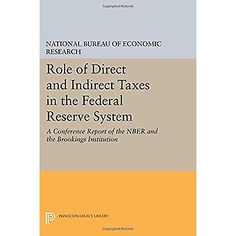 Role of Direct and Indirect Taxes in the Federal Reserve System - A Co