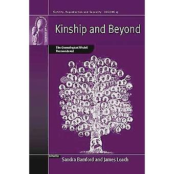 Kinship and Beyond - The Genealogical Model Reconsidered by Sandra Bam