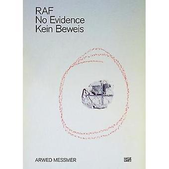 Arwed Messmer - RAF. No Evidence / Kein Beweis by Arwed Messmer - 9783