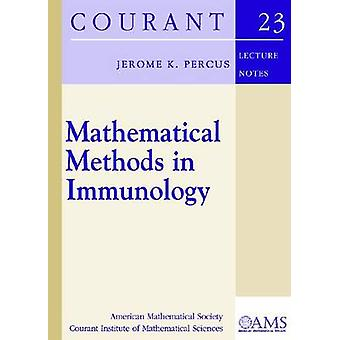 Mathematical Methods in Immunology by Jerome K. Percus - 978082187556