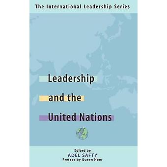 Leadership and the United Nations The International Leadership Series Book One by Safty & Adel