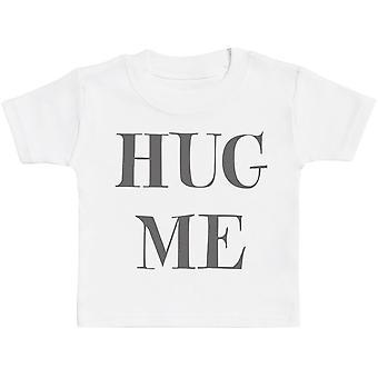 Hug Me Baby T-Shirt - Baby TShirt Gift - Baby Tee - Baby Gift