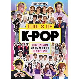 KPop Idols of KPop 100 Unofficial  from BTS to BLACKPIN by Malcolm Mackenzie