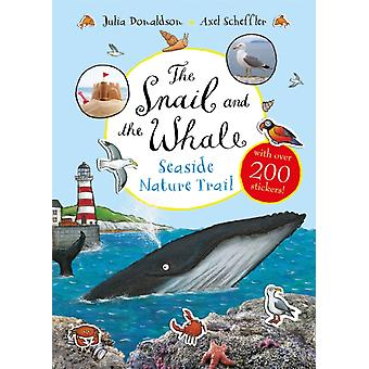 Snail and the Whale Seaside Nature Trail by Julia Donaldson