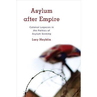 Asylum after Empire by Lucy Mayblin