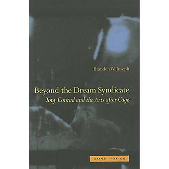 Beyond the Dream Syndicate by Branden W Joseph