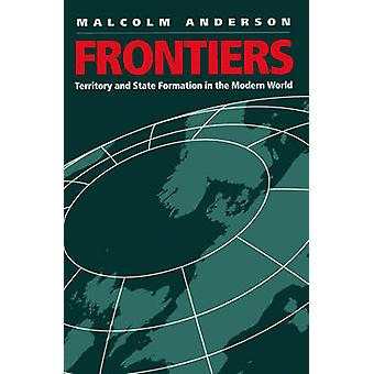 Frontiers - Territory and State Formation in the Modern World by Malco