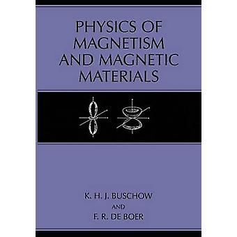 Physics of Magnetism and Magnetic Materials by K H J Buschow & F R de Boer